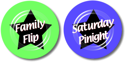 Family-Flip & Saturday-Pinight